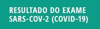 Área de acesso do paciente: Resultado Exame Sars-Cov-2 (Covid-19)